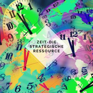 Zeit die strategische Ressource